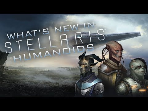 What is new in Stellaris: Humanoids? -...