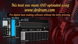 Make  Bass Thumping Beats With Dr Drum - Easy Beat Making Software