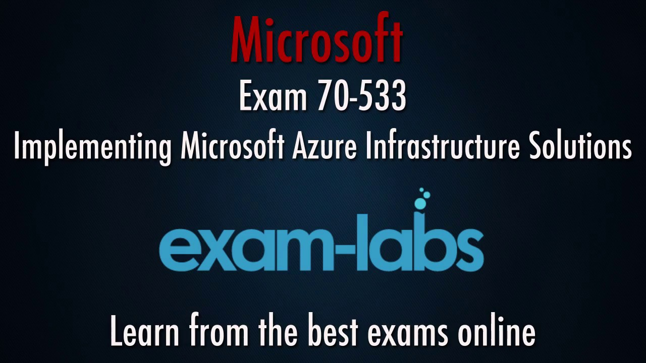 70 533 microsoft azure exam questions and answers exam labs 70 533 microsoft azure exam questions and answers exam labs xflitez Images