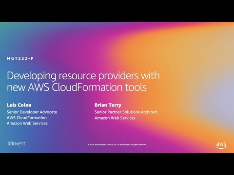 AWS re:Invent 2019: Developing resource providers with new AWS CloudFormation tools (MGT222-P)