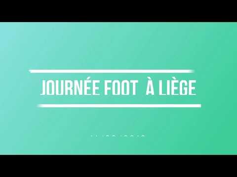 Journée foot à Liège : nouvelle vidéo