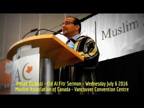 HiMY SYeD -- Fouad Abbassi, Eid Al Fitr Sermon, Vancouver Convention Centre, Wednesday July 6 2016