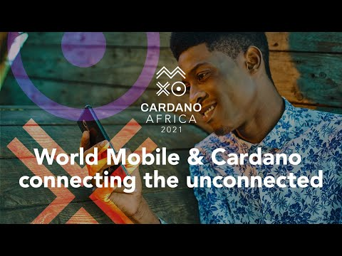 #CardanoAfrica: World Mobile & Cardano – connecting the unconnected, banking the unbanked