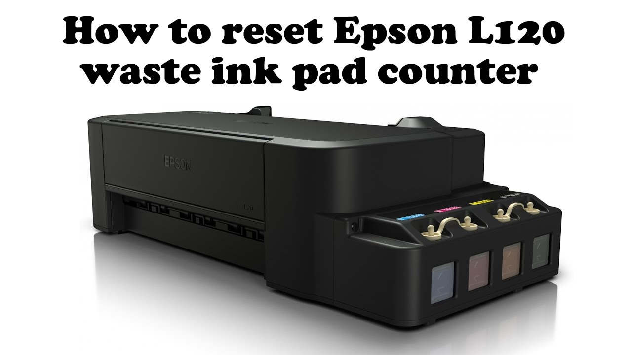How to reset waste ink pad counter Epson L120