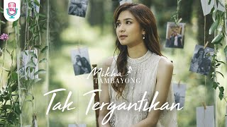 Mikha Tambayong - Tak Tergantikan