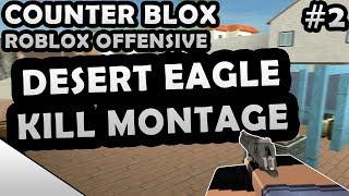 COUNTER-BLOX: ROBLOX OFFENSIVE DESERT EAGLE KILL MONTAGE #2