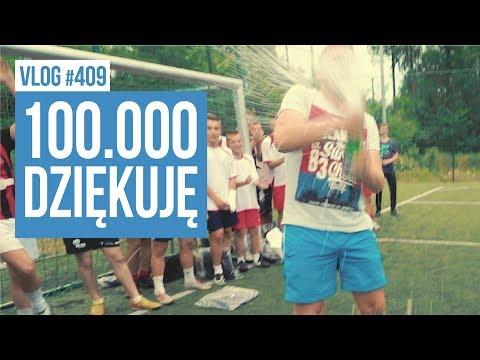 100.000 subów Dziękuję / VLOG #408
