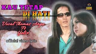 "Download Mp3 Kau Tetap Di Hati ""thomas.arya Ft Yelse"" Video Lyric"