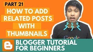 Blogger Tutorial for Beginners - How To Add Related Posts with Thumbnails - Part 21
