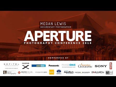 Megan Lewis 2018 Aperture Australia Presentation - The life of a Documentary Photographer