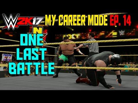 one-last-battle- -wwe-2k17-my-career-mode-gameplay-ep.-14-(mycareer-reaction-part-14)