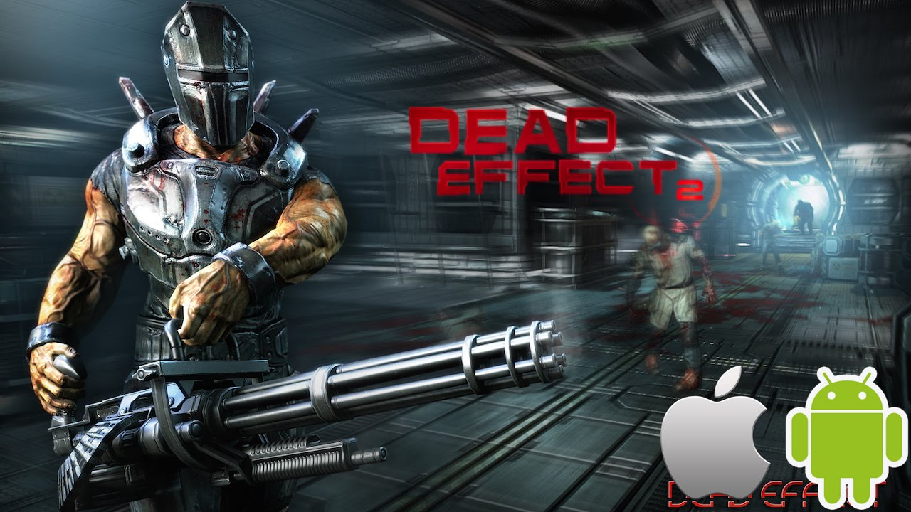 dead effect 2 мод на андроид