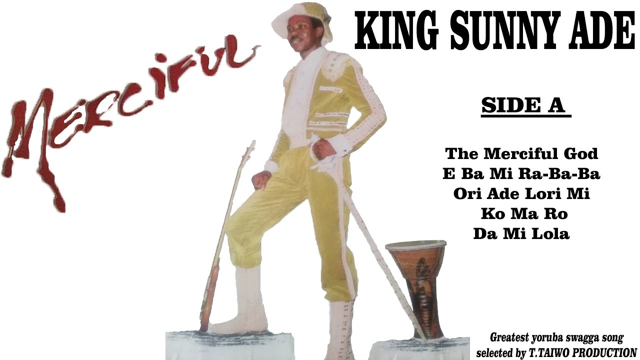 Download KING SUNNY ADE-THE MERCIFUL GOD (MERCIFUL ALBUM)