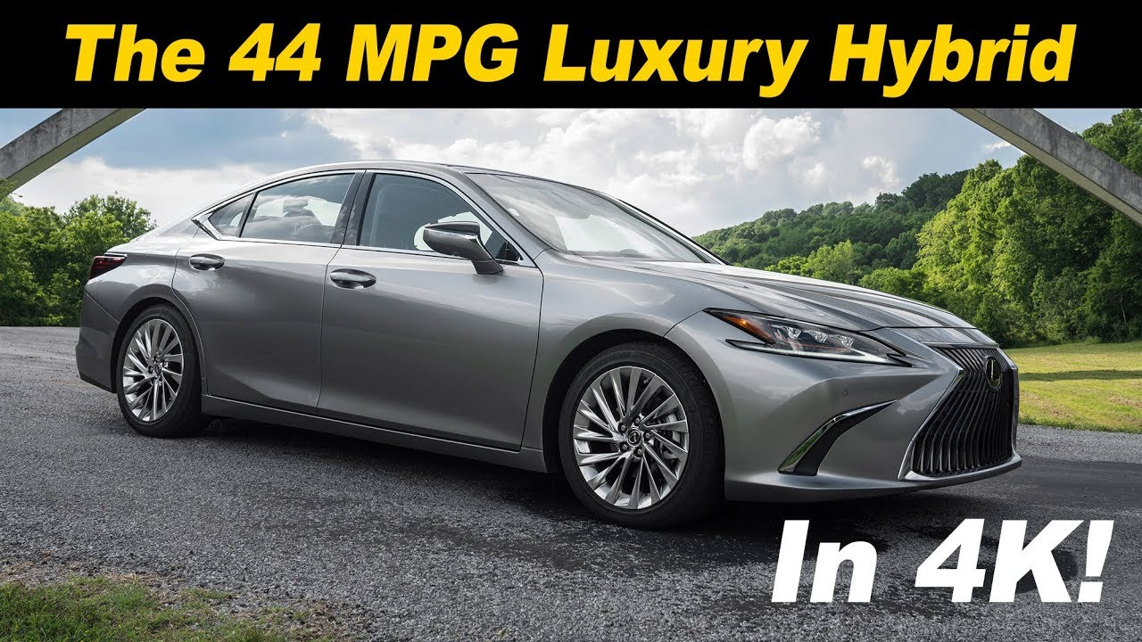 2019 Lexus Es 300h The 44 Mpg Luxury Car