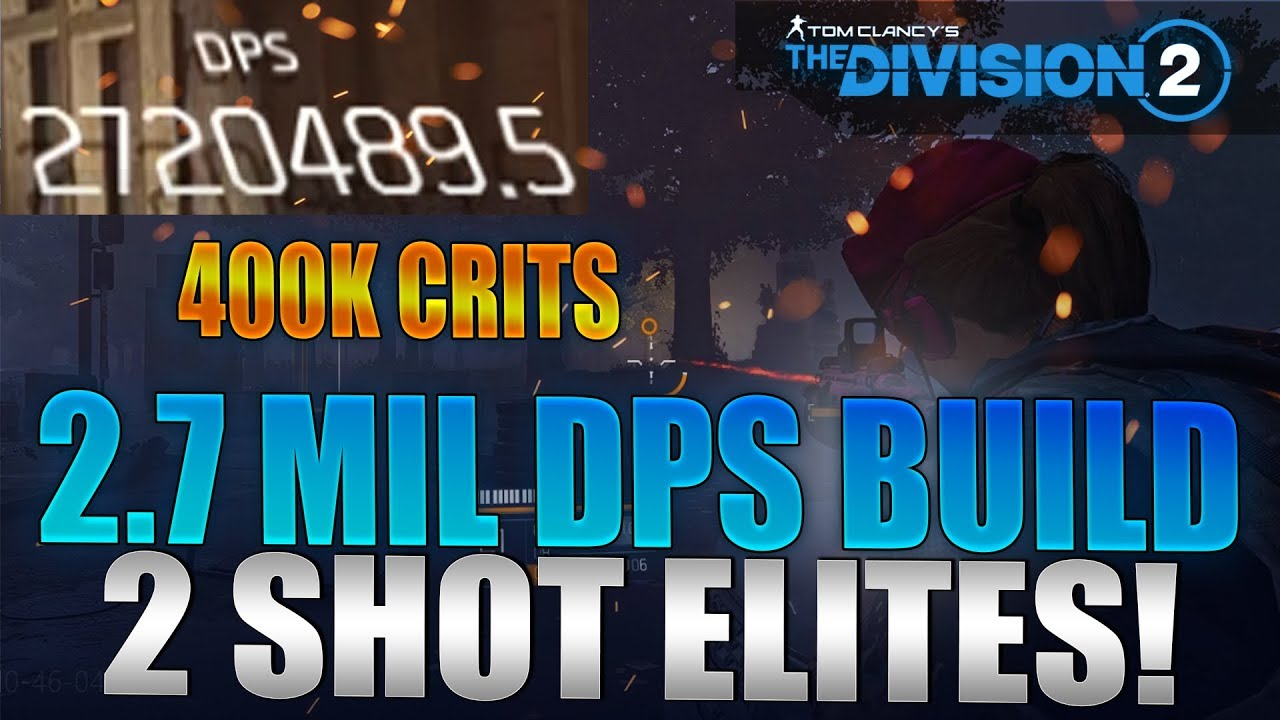 The Division 2 2 7 Million Best Dps Build Guide 2 Shot Npcs Ar Lmg Or Rifle Youtube