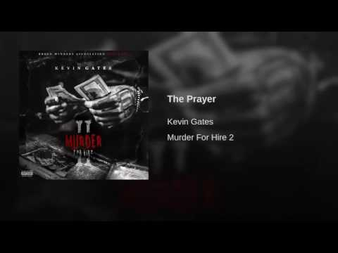 Download Kevin Gates - The Prayer [Official Audio]