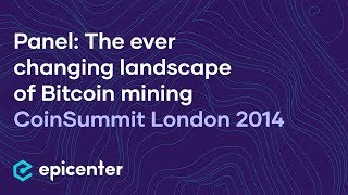 EB36 – CoinSummit Panel: The ever changing landscape of Bitcoin mining