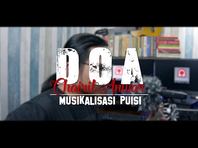 Musikalisasi Puisi DOA karya Chairil Anwar | Norman Adi Satria