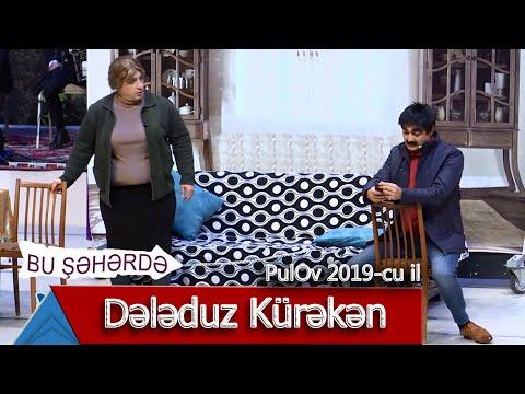 Bu Şəhərdə - Dələduz Kürəkən (PulOv 2019)