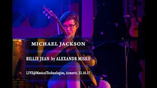 Michael Jackson Billie Jean Alexandr Misko LIVE MusicalTechnologies Armavir