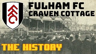 FULHAM FC: CRAVEN COTTAGE - THE HISTORY