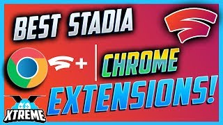 The Best Google Stadia Extensions For The Google Chrome Browser!