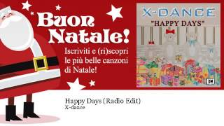 X-dance - Happy Days - Radio Edit - Natale