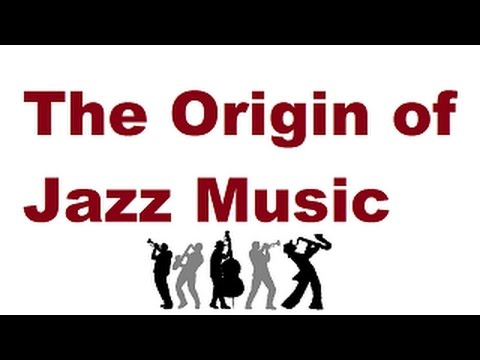 The Origin of Jazz Music