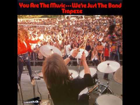 Trapeze - You Are the Music...We're Just the Band  1972  (full album)