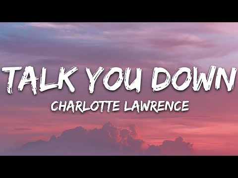 Charlotte Lawrence - Talk You Down