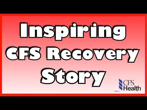 Inspiring CFS Recovery Story