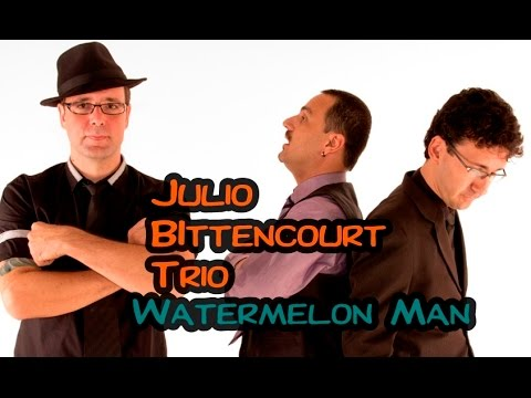 Watermelon Man -  Julio Bittencourt Trio IMB JAZZ CLUBE