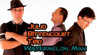 Baixar Watermelon Man -  Julio Bittencourt Trio IMB JAZZ CLUBE