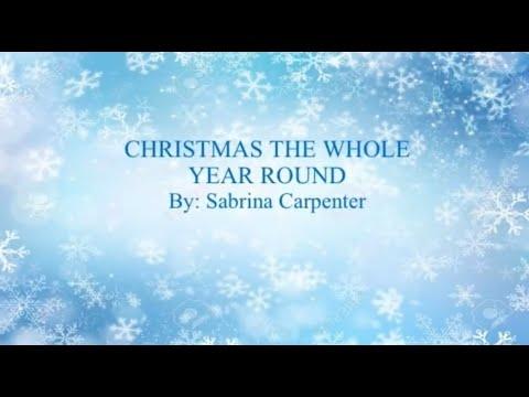 Christmas the Whole Year Round- Sabrina Carpenter Lyric Video!!!!
