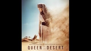 Трейлер королева пустыни 2015|Trailer Queen of the Desert