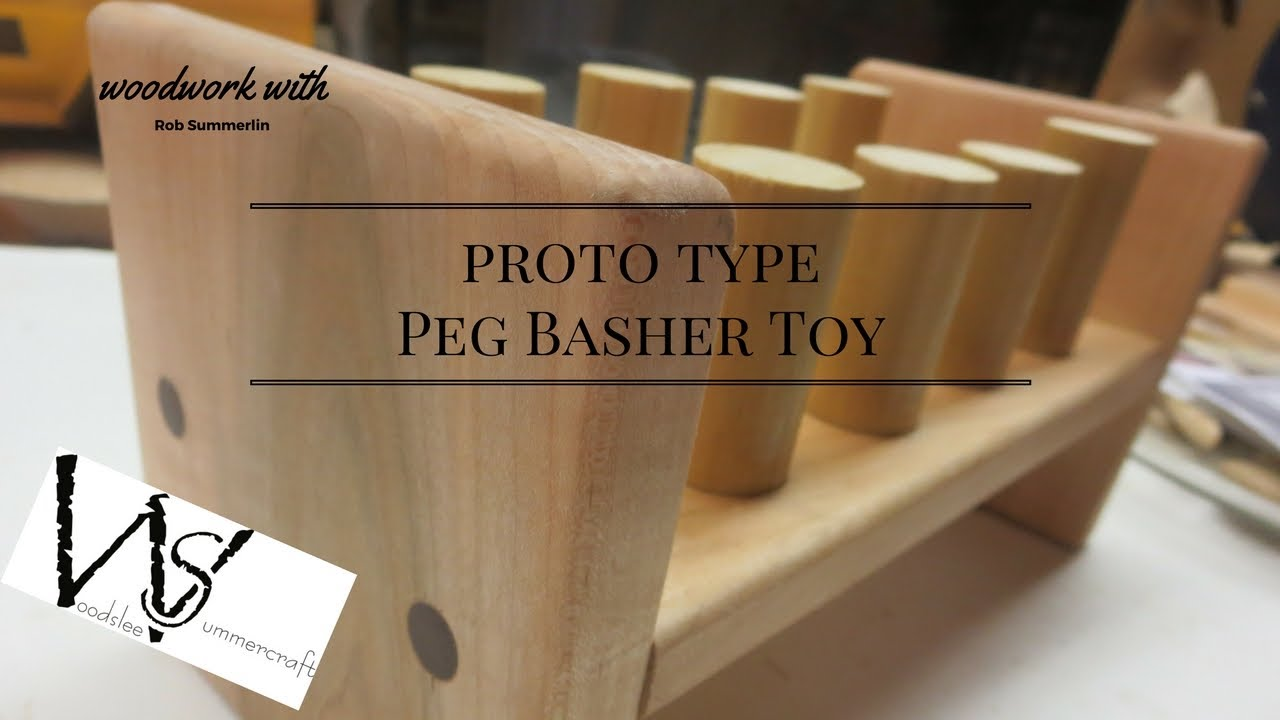 woodworking # 72 prototype peg basher toy