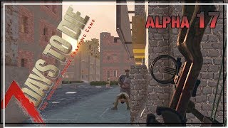 ★ Who called the cops? - Ep 19 - 7 Days to Die alpha 17 solo - single player let's play