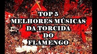 TOP 5 Músicas da torcida do Flamengo