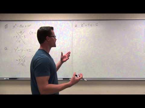 Intermediate Algebra Lecture 6.2:  Factoring Polynomials (Trinomials) With a = 1