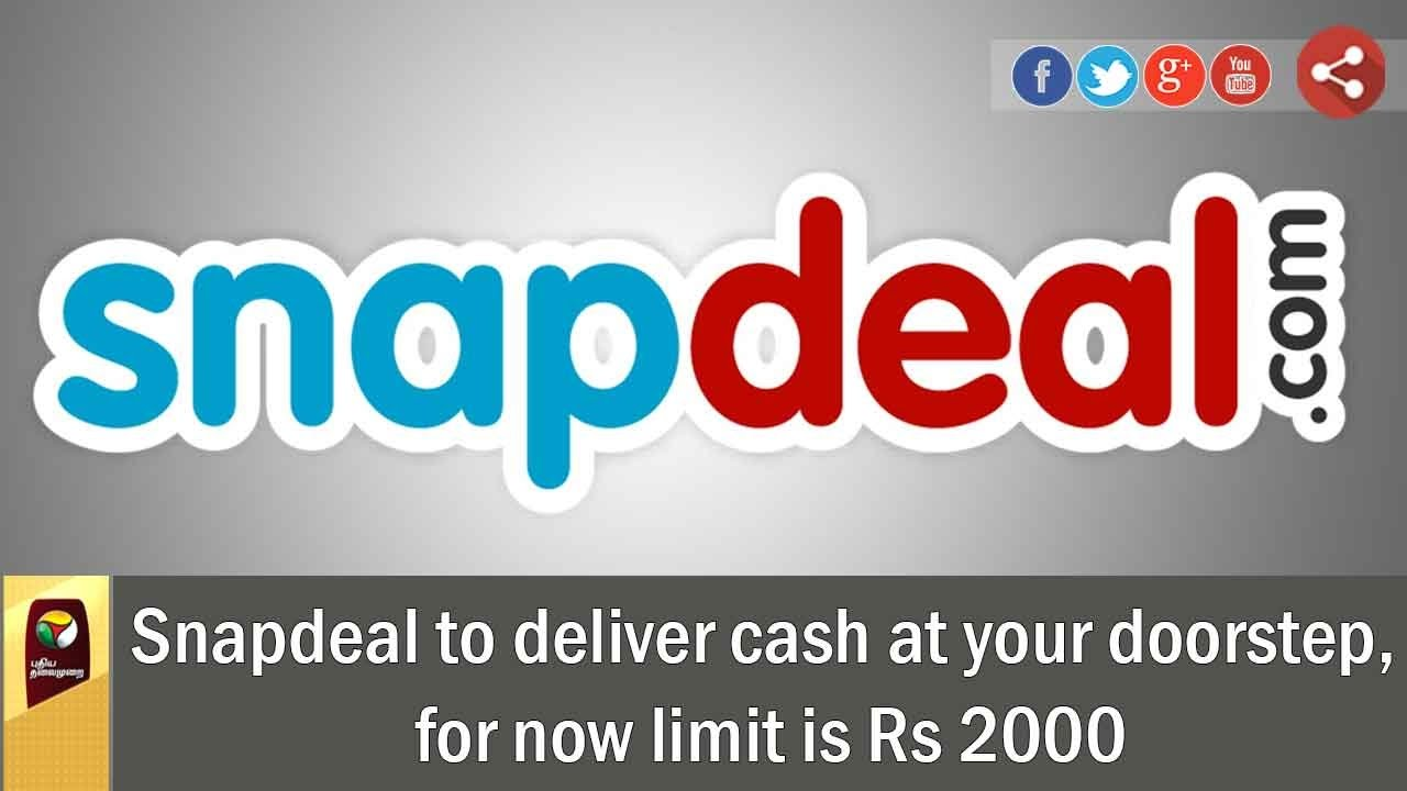 0df1015b885 Snapdeal to deliver cash at your doorstep