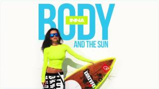 INNA Body And The Sun Official Audio Full HD