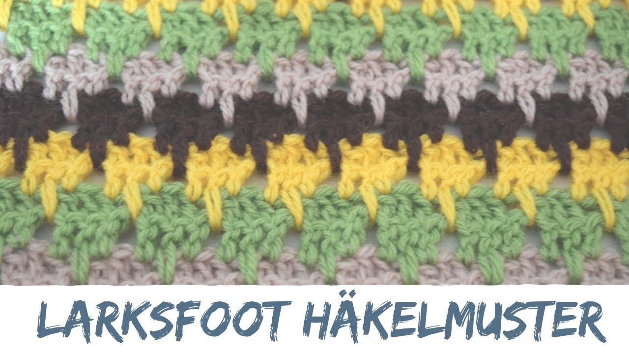 Larksfoot Muster Häkeln Häkelmuster 19 Youtube