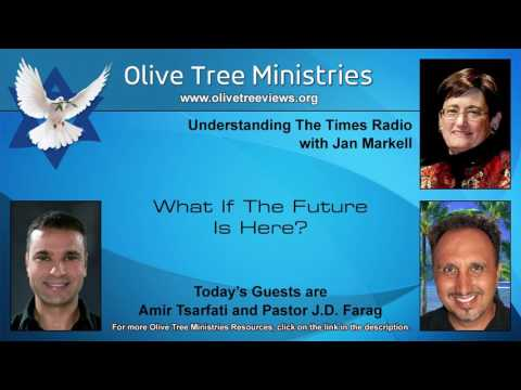 What If The Future Is Here? – Amir Tsarfati and Pastor J.D. Farag