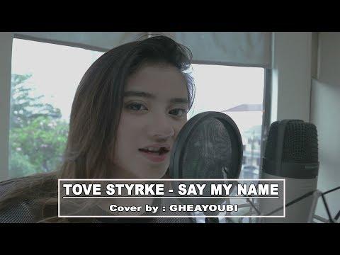 TOVE STYRKE - SAY MY NAME (Cover) By GHEAYOUBI