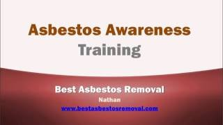 Asbestos Awareness Training - Best Asbestos Removal