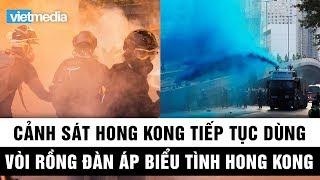 Cảnh sát Hong Kong tiếp tục dùng vòi rồng trấn áp người biểu tình