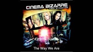 Cinema Bizarre - The Way We Are