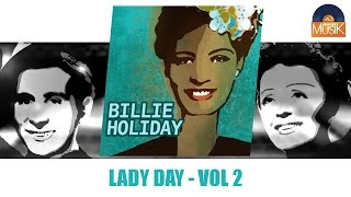 Billie Holiday - Lady Day - Vol 2 (Full Album Best of / Album Best of complet)