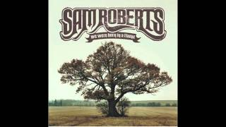 Sam Roberts Band - Don