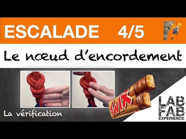 Escalade - Le noeud d'encordement - Partie 4/5 - Comme faire la vérification